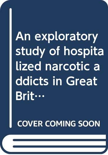 An Exploratory Study of Hospitalized Narcotic Addicts in Great Britain (ACTA Supplementum 227): ...