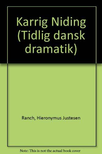 Karrig Niding (Tidlig dansk dramatik) (Danish Edition): Hieronymus Justesen Ranch