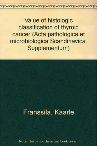 Value of histologic classification of thyroid cancer: Franssila, Kaarle: