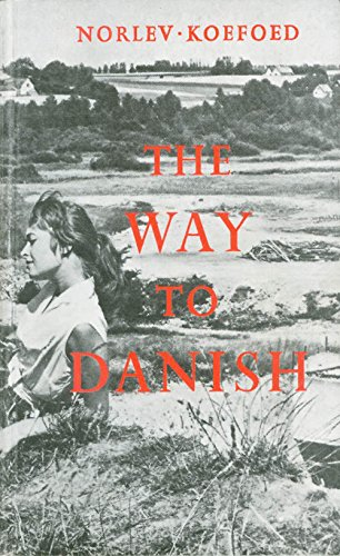 9788716009982: The Way to Danish: A Textbook in the Danish Language (Danish and English Edition)