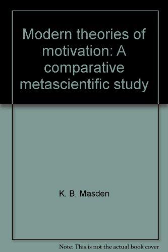 Modern Theories of Motivation: A Comparative Metascientific: Madsen, K.B.