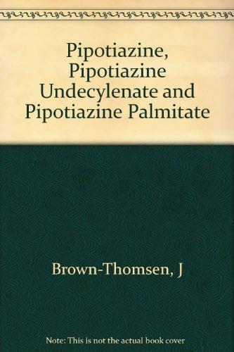 Pipotiazine, Pipotiazine Undecylenate and Pipotiazine Palmitate: Brown-Thomsen, J