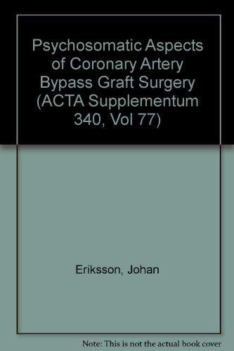 Psychosomatic Aspects of Coronary Artery Bypass Graft Surgery (ACTA Supplementum 340, Vol 77): ...