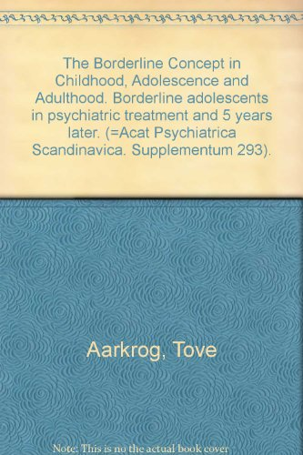 The Borderline Concept in Childhood, Adolescence and Adulthood (ACTA Supplementum 293, Vol 64): ...