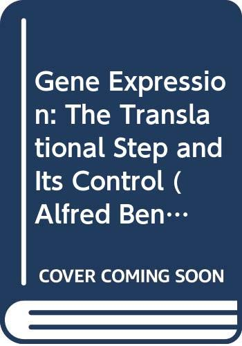 Gene Expression: The Translational Step and Its: Editor-Brian F. C.