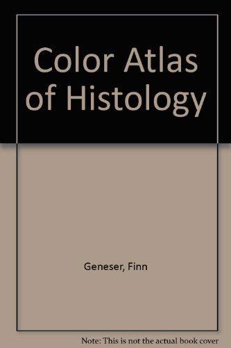 Color Atlas of Histology: Geneser, Finn