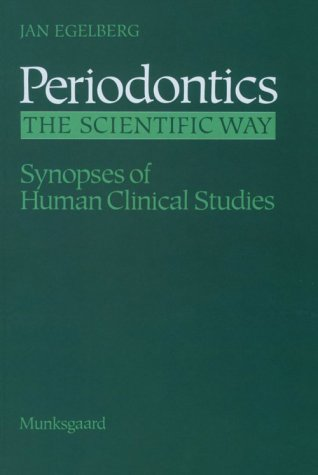 9788716110015: Periodontics the Scientific Way: Synopses of Human Clinical Studies