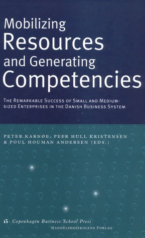 9788716134660: Mobilizing Resources and Generating Competencies: The remarkable success of small and medium-sized Enterprises in the Danish Business System