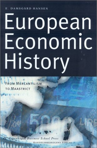 9788716134967: European Economic History: From Mercantilism to Maarstricht