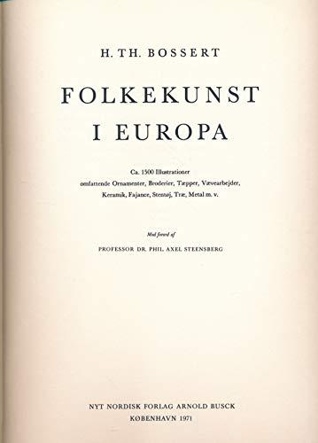 Folkekunst i Europa. Ca. 1500 Illustrationer omfattende: Bossert, H. Th.