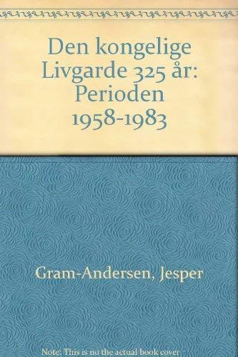 Den Kongelige Livgarde 325 r, Perioden 1958-1983: Gram-Andersen, Jesper