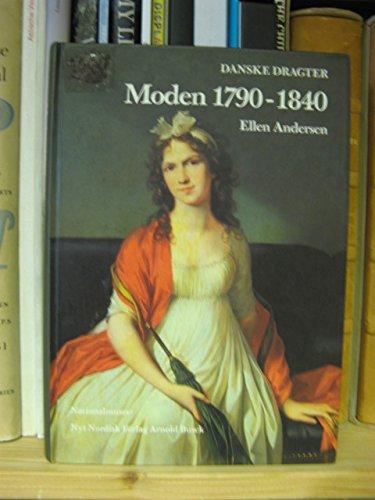 9788717055537: Moden 1790-1840 (Danske dragter) (Danish Edition)