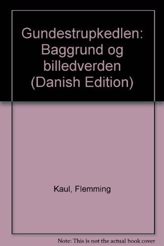Gundestrupkedlen: Baggrund og billedverden (Danish Edition): Flemming Kaul