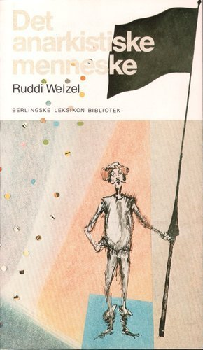 9788719203011: Det anarkistiske menneske (Berlingske leksikonbibliotek ; 137) (Danish Edition)