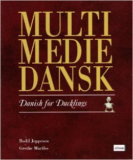 Multi Medie Dansk: Danish for Ducklings: Jeppesen, Bodil; Maribo, Grethe