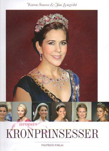 Europas Kronprinsesser (Dänisch) - Prinzessin Mary, Victoria,: Jim Lyngvild &