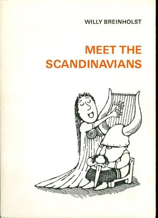 Meet the Scandinavians: An unceremonious introduction to the well-organized democratic communities, the modern welfare-states of the North, Sweden, Norway, Denmark, Finland, and Iceland (8741611357) by Willy Breinholst