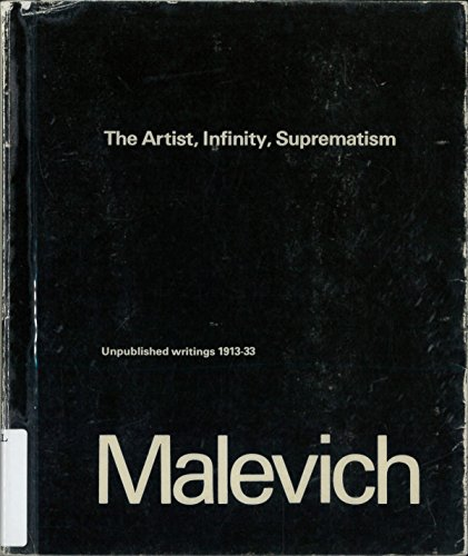 9788741845074: MALEVICH IV: THE ARTIST, INFINITY, SUPREMATISM: UNPUBLISHED WRITINGS 1913-33