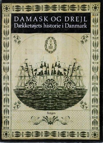 Damask Og Drejl: Daekketojets Historie I Danmark: Becker, John; Cock-Clausen,