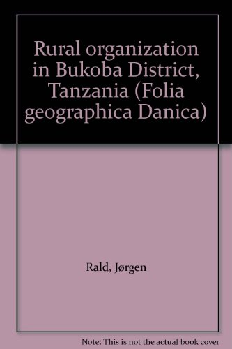 9788742105061: Rural organization in Bukoba District, Tanzania (Folia geographica Danica)