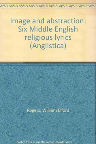 9788742300909: Image and abstraction: Six Middle English religious lyrics (Anglistica)
