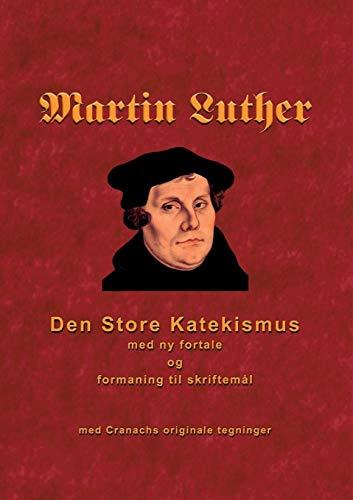 Martin Luther - Den store Katekismus: Andersen, Finn B.