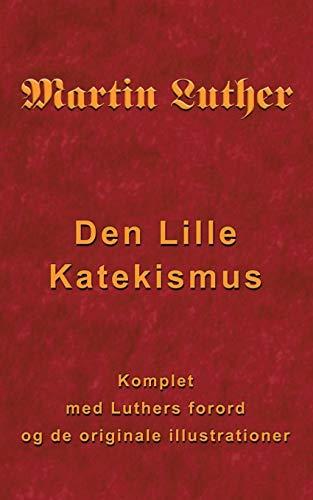 Martin Luther - Den Lille Katekismus: Andersen, Finn B.