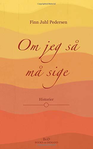 Om jeg så må sige: Historier: Barn: Finn Juhl Pedersen