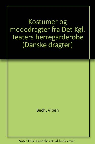 9788748002210: Kostumer og modedragter fra Det kgl. Teaters herregarderobe (Danske dragter) (Danish Edition)