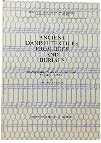 9788748003125: Ancient Danish Textiles from Bogs and Burials (Publications of the National Museum. Archaeological-historical series)