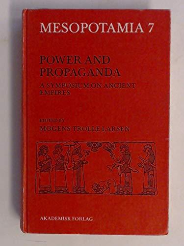 9788750018780: Power and Propaganda: Symposium on Ancient Empires (Mesopotamia)