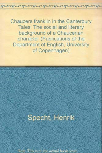 9788750020301: Chaucer's Franklin in the Canterbury tales: The social and literary background of a Chaucerian character (Publications of the Department of English, University of Copenhagen)