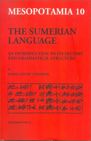 9788750036548: The Sumerian Language: An Introduction to Its History and Grammatical Structure (Mesopotamia: Copenhagen Studies in Assyriology, 10) (Multilingual Edition)