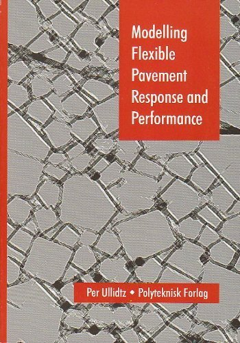 Modelling Flexible Pavement Response and Performance (Paperback): Per Ullidtz