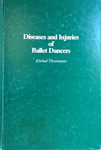 Diseases and Injuries of Ballet Dancers.: Eivind Thomasen.