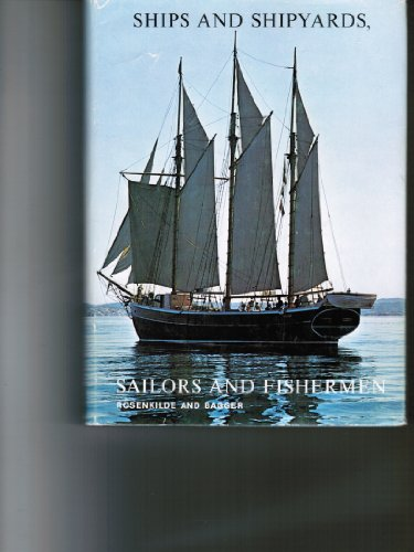 9788750502074: Ships and shipyards, sailors and fishermen: Introduction to maritime ethnology