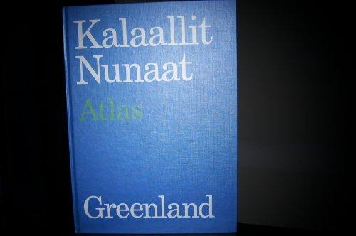 Kalaallit Nunaat = Greenland Atlas (2nd ed.): Berthelsen, Christian; Mortensen, Inger Holbech; ...