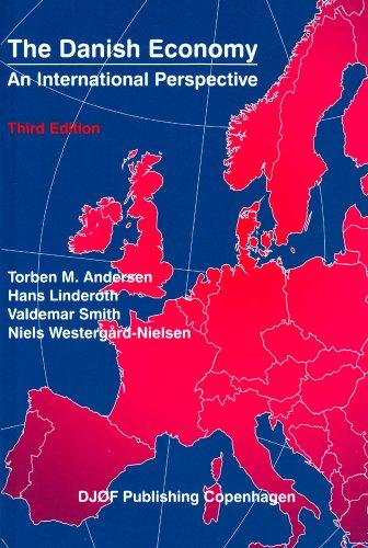 The Danish Economy: An International Perspective (Paperback): Torben M. Andersen,