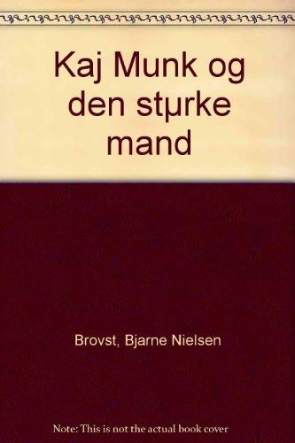 Kaj Munk Og den Staerke Mand: Brovst, Bjarne Nielsen