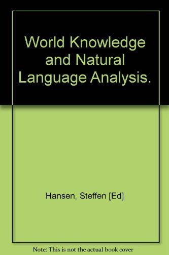World Knowledge and Natural Language Analysis.: Hansen, Steffen [Ed]