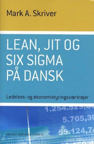9788759312216: Lean, JIT og Six Sigma på dansk (in Danish)