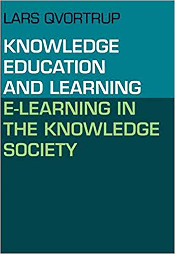 9788759312490: Knowledge Education and Learning: E-Learning in the Knowledge Society (Knowledge, Learning and Media / Ict)
