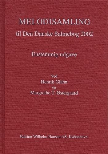 Melodisamling Til Den Danske Salmebog 2002 (Paperback): T., Glahn