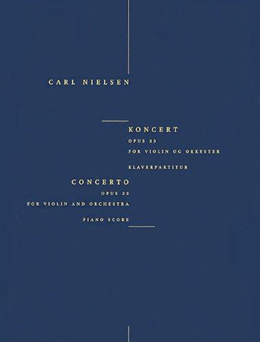NIELSEN CONCERTO FOR VIOLIN & ORCHESTRA OPUS 33           PIANO SCORE