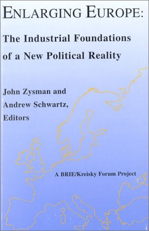 9788763000888: Enlarging Europe: The Industrial Foundations of a New Political Reality (Research)
