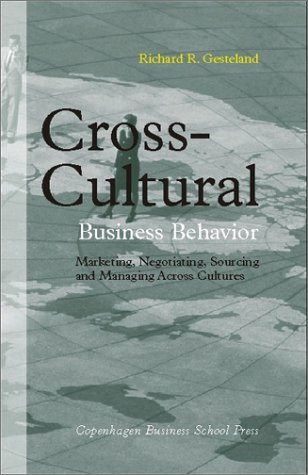Cross-Cultural Business Behavior: Marketing, Negotiating, Sourcing and Managing Across Cultures (...