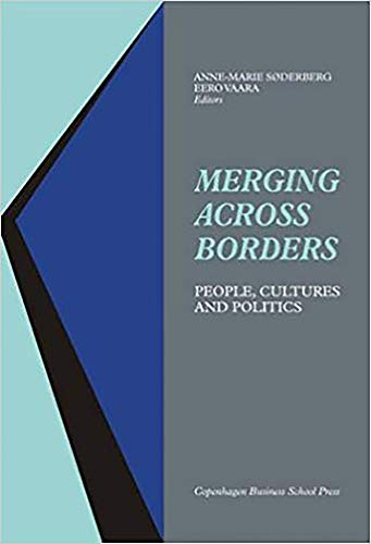 Merging Across Borders: People, Cultures and Politics: Soderberg, Anne-Marie