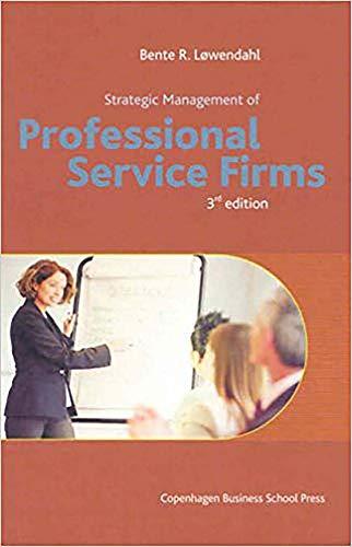 Strategic Management of Professional Service Firms (Paperback): Bente R. Lowendahl
