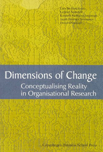 9788763001298: Dimensions of Change: Conceptualising Reality in Organisational Research
