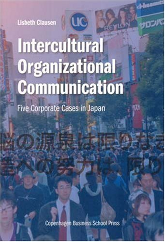 9788763001601: Intercultural Organizational Communication: Five Corporate Cases in Japan